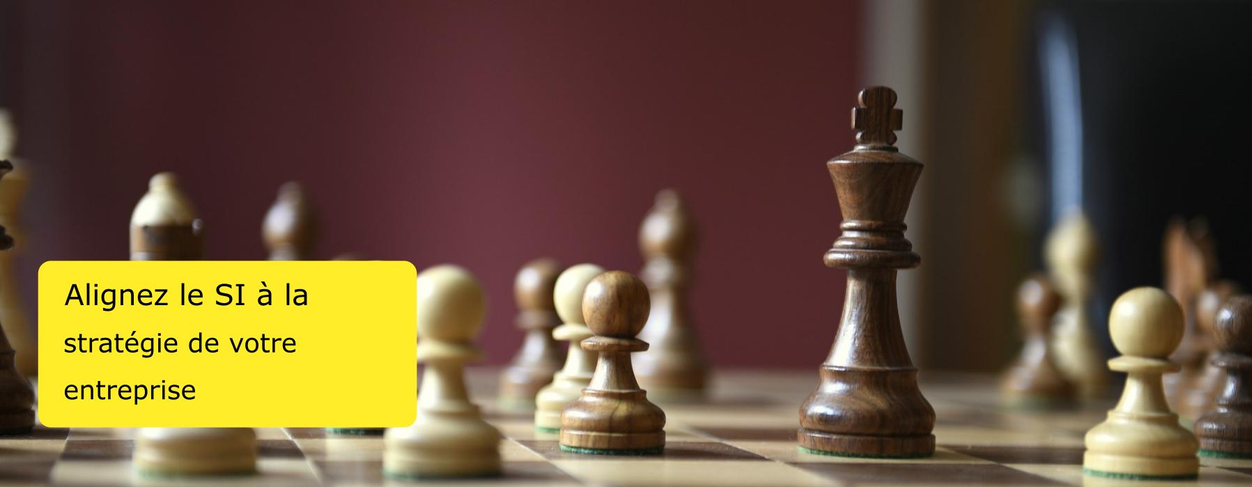 Alignez le SI à la stratégie de votre entreprise